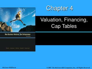 Valuation, Financing, Cap Tables