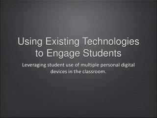 Using Existing Technologies to Engage Students