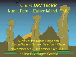Cruise  DRFT06RR Lima, Peru – Easter Island, Chile