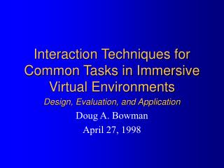 Interaction Techniques for Common Tasks in Immersive Virtual Environments