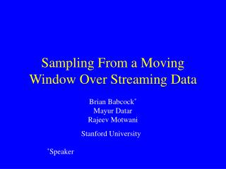 Sampling From a Moving Window Over Streaming Data