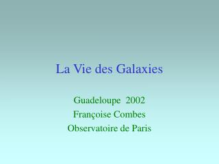 La Vie des Galaxies