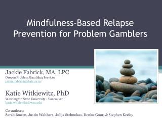 Mindfulness-Based Relapse Prevention for Problem Gamblers