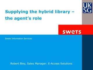 Supplying the hybrid library – the agent's role