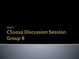 CS1010 Discussion Session Group 8