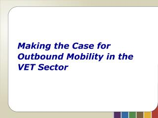 Making the Case for Outbound Mobility in the VET Sector