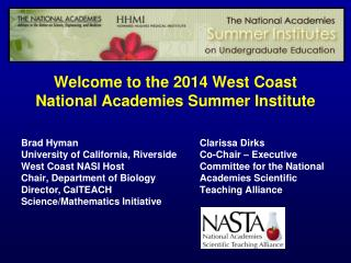 Welcome to the 2014 West Coast National Academies Summer Institute