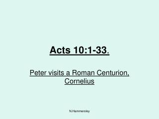 Acts 10:1-33 .