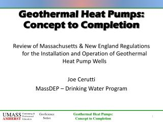 Geothermal Heat Pumps:  Concept to Completion