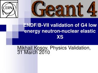 ENDF/B-VII validation of G4 low energy neutron-nuclear elastic XS