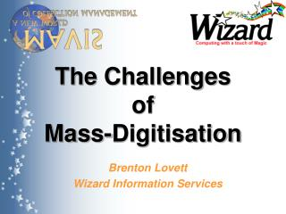 The Challenges  of  Mass-Digitisation