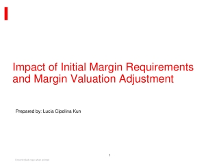 Impact of Initial Margin Requirements and Margin Valuation Adjustment