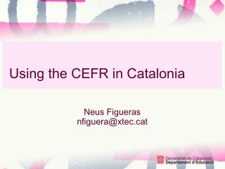 Using the CEF R  in Catalonia