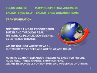 TELOS JUNE 08 	MAPPING SPIRITUAL JOURNEYS ENLIGHTENED SELF – ENLIGHTENED ORGANISATIONS