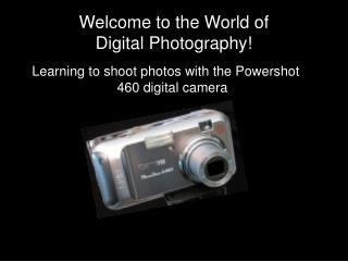 Welcome to the World of Digital Photography!