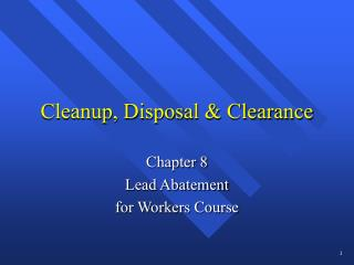 Cleanup, Disposal & Clearance