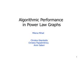 Algorithmic Performance   in Power Law Graphs