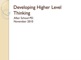 Developing Higher Level Thinking