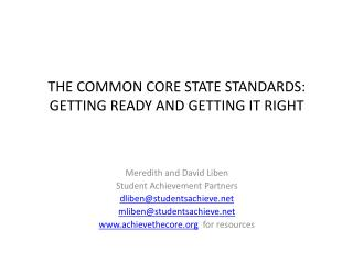 THE COMMON CORE STATE STANDARDS:  GETTING READY AND GETTING IT RIGHT