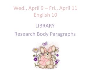 Wed., April 9 – Fri., April 11 English 10