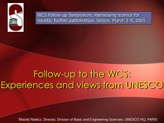Follow-up to the WCS: Experiences and views from UNESCO
