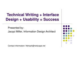 Technical Writing + Interface Design + Usability = Success