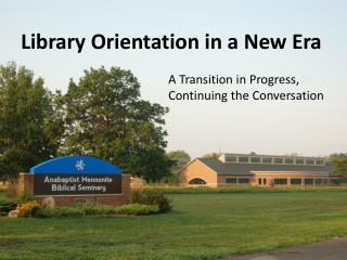 Library Orientation in a New Era