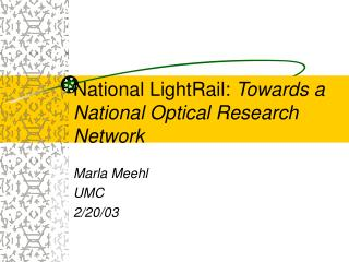 National LightRail:  Towards a National Optical Research Network