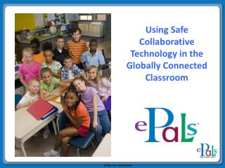 Using Safe Collaborative Technology in the Globally Connected Classroom