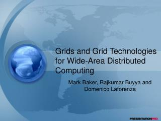 Grids and Grid Technologies for Wide-Area Distributed Computing