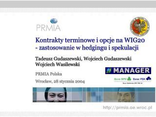 Kontrakty terminowe i opcje na WIG20 - zastosowanie w hedgingu i spekulacji