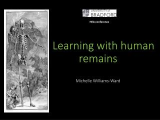 Learning with human  remains Michelle Williams-Ward