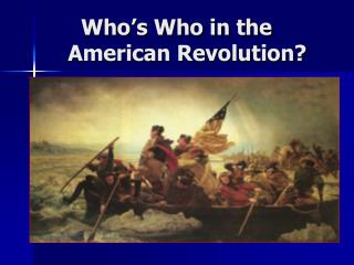 Who's Who in the	 American Revolution?