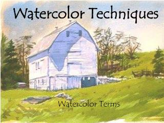 Watercolor Terms Watercolor Techniques