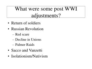 What were some post WWI adjustments?