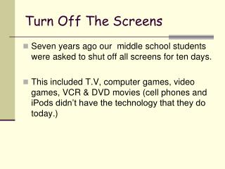 Turn Off The Screens