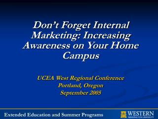 Don't Forget Internal Marketing: Increasing Awareness on Your Home Campus