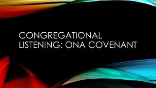 Congregational Listening: ONA Covenant