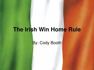 The Irish Win Home Rule