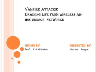 Vampire Attacks: Draining life from wireless ad-hoc sensor  networks
