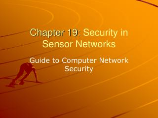 Chapter 19:  Security in Sensor Networks