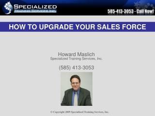 Howard Maslich Specialized Training Services, Inc. (585) 413-3053
