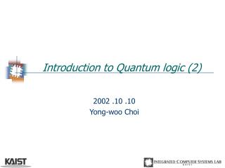 Introduction to Quantum logic (2)