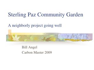 Sterling Paz Community Garden A neighborly project going well