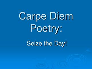 Carpe Diem Poetry: