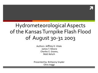Hydrometeorological Aspects  of the Kansas Turnpike Flash Flood  of  August 30-31 2003