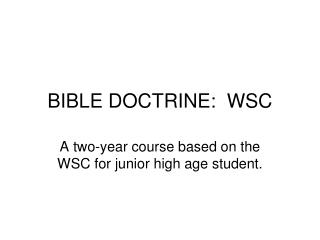 BIBLE DOCTRINE:  WSC