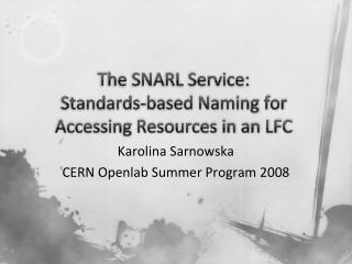 The SNARL Service:  Standards-based Naming for Accessing Resources in an LFC