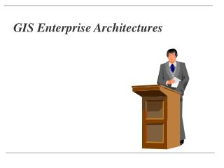 GIS Enterprise Architectures