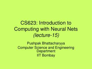 CS623: Introduction to Computing with Neural Nets (lecture-15)